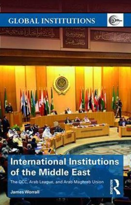 International institutions of the Middle East by James Worrall