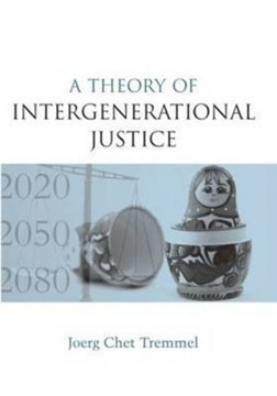 A theory of intergenerational justice by Joerg Chet Tremmel