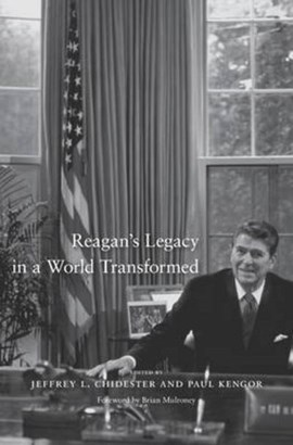 Reagan's legacy in a world transformed by Jeffrey L. Chidester
