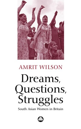 Lives, struggles, dreams and questions by Amrit Wilson