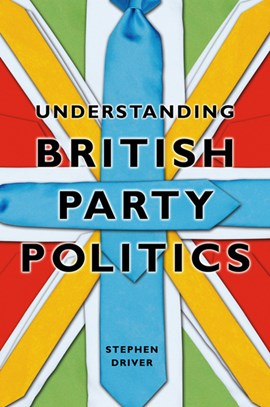 Understanding British party politics by Stephen Driver