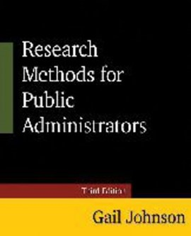 Research methods for public administrators by Gail Johnson