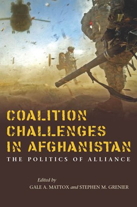 Coalition challenges in Afghanistan by Gale A. Mattox