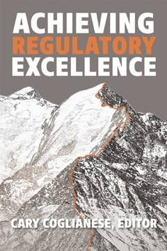 Achieving regulatory excellence by Cary Coglianese