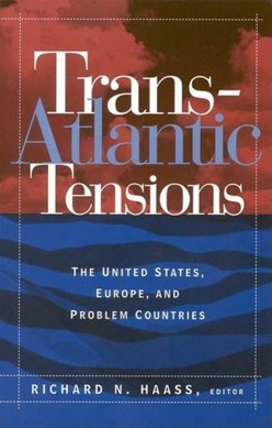 Trans-Atlantic Tensions by Richard N. Haass