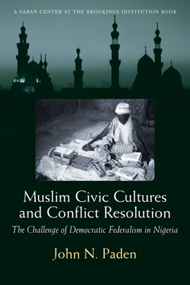 Muslim civic cultures and conflict resolution by John N. Paden