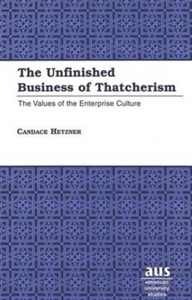 The unfinished business of Thatcherism by Candace Hetzner