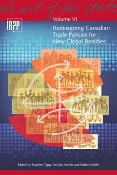 Redesigning Canadian trade policies for new global realities by Stephen Tapp