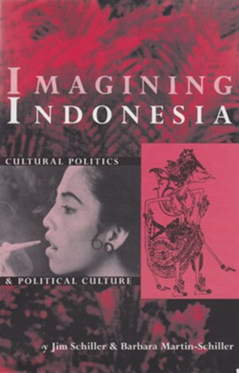 Imagining Indonesia by Jim Schiller