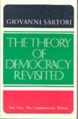 The Theory of Democracy Revisited - Part One by Giovanni Sartori