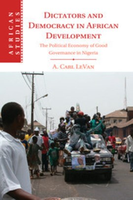 Dictators and democracy in African development by A. Carl LeVan