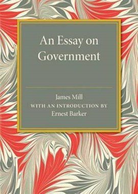 An essay on government by James Mill