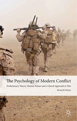 The psychology of modern conflict by K. Payne