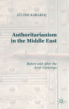 Authoritarianism in the Middle East by J. Karakoç Bakis