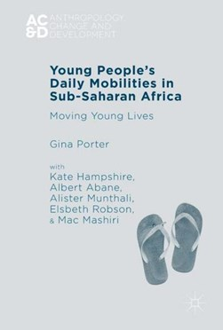 Young people's daily mobilities in sub-Saharan Africa by Gina Porter