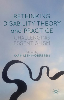 Rethinking disability theory and practice by K. Lesnik-Oberstein