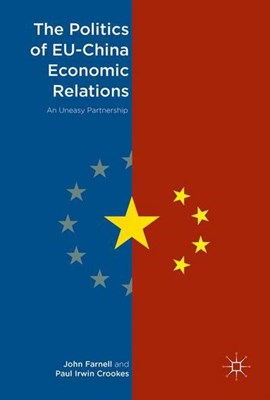 The politics of EU-China economic relations by John Farnell