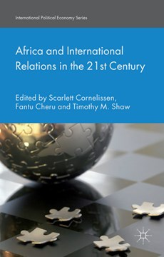 Africa and international relations in the 21st century by S. Cornelissen