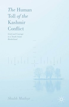 The human toll of the Kashmir conflict by Shubh Mathur