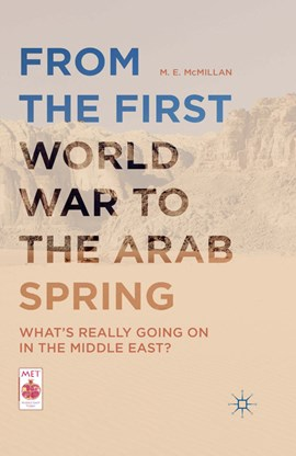From the First World War to the Arab Spring by M. E McMillan
