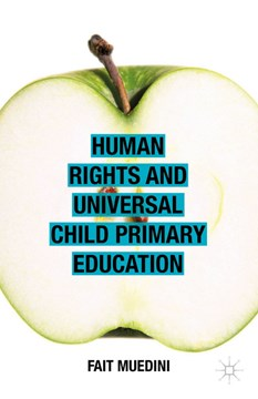 Human rights and universal child primary education by Fait Muedini