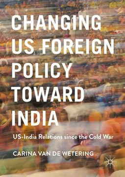 Changing US foreign policy toward India by Carina van de Wetering