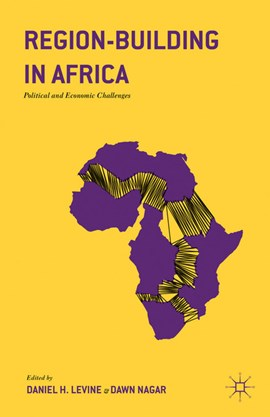 Region-building in Africa by Daniel H Levine