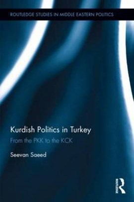 Kurdish politics in Turkey by Seevan Saeed