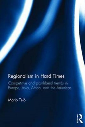 Regionalism in hard times by Mario Telò