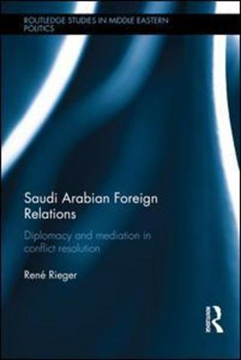 Saudi Arabian foreign relations by René Rieger