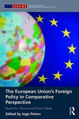 The European Union's foreign policy in comparative perspective by Ingo Peters