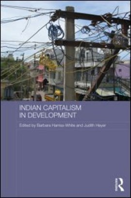 Indian capitalism in development by Barbara Harriss-White