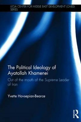 The political ideology of Ayatollah Khamenei by Yvette Hovsepian-Bearce