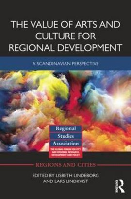 The value of arts and culture for regional development by Lisbeth Lindeborg