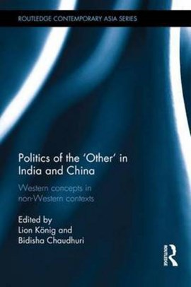 Politics of the 'other' in India and China by Lion Koenig