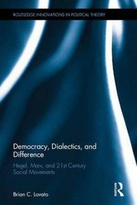 Democracy, dialectics, and difference by Brian C. Lovato