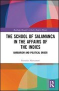The School of Salamanca in the affairs of the Indies