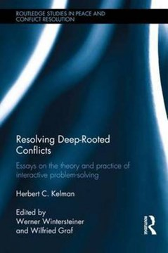 Resolving deep-rooted conflicts by Herbert C. Kelman