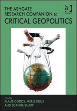 The Ashgate research companion to critical geopolitics by Klaus Dodds