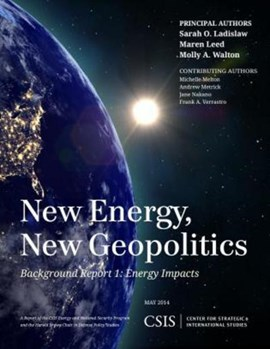 New Energy, New Geopolitics by Sarah O. Ladislaw
