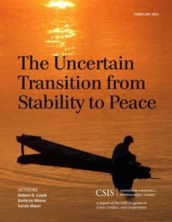 The uncertain transition from stability to peace by Robert D Lamb