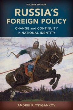 Russia's foreign policy by Andrei P Tsygankov