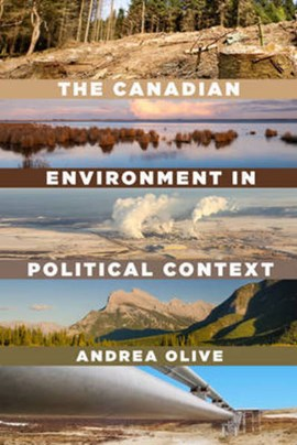 The Canadian Environment in Political Context by Andrea Olive