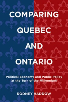 Comparing Quebec and Ontario by Rodney Haddow