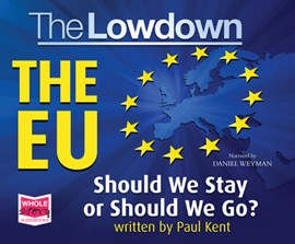 Lowdown: The EU - Should We Stay or Should We Go? by Paul Kent