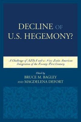 Decline of the United States hegemony? by Bruce M. Bagley