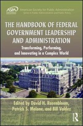 The handbook of federal government leadership and administration by David H. Rosenbloom