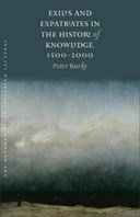 Exiles and expatriates in the history of knowledge, 1500-2000