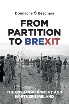 From partition to Brexit by Donnacha Ó Beacháin