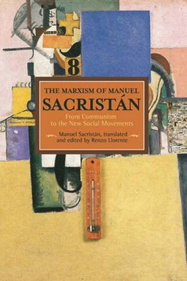 The marxism of Manuel Sacristán by Manuel Sacristan